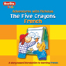 The Five Crayons: Berlitz Kids French, Adventures with Nicholas Audiobook, by Berlitz