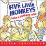 Five Little Monkeys Bake a Birthday Cake Audiobook, by Eileen Christelow