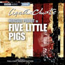 Five Little Pigs (Dramatised) Audiobook, by Agatha Christie