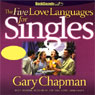 The Five Love Languages for Singles (Unabridged), by Gary Chapman