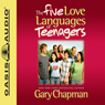 The Five Love Languages of Teenagers (Unabridged) Audiobook, by Gary Chapman