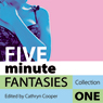 Five Minute Fantasies: Erotic Stories Collection One (Unabridged), by Cathryn Cooper