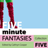 Five Minute Fantasies: Erotic Stories Collection Five Audiobook, by Cathryn Cooper