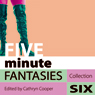 Five Minute Fantasies: Erotic Stories Collection Six Audiobook, by Cathryn Cooper