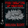 Five Twelfths of Heaven: Book One of the Roads of Heaven (Unabridged) Audiobook, by Melissa Scott