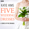Five Wedding Dresses (Complete series) Audiobook, by Katie Hims