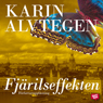 Fjarilseffekten (The Butterfly Effect) (Unabridged) Audiobook, by Karin Alvtegen