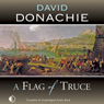 A Flag of Truce (Unabridged), by David Donachie