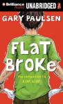 Flat Broke: The Theory, Practice and Destructive Properties of Greed (Unabridged), by Gary Paulsen