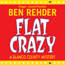 Flat Crazy: A Blanco County Mystery, Book 3 (Unabridged) Audiobook, by Ben Rehder