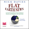 Flat Earth News (Unabridged), by Nick Davies