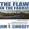 The Flaw in the Fabric: A Travellers Guide for Lost Souls, Book 1 (Unabridged), by Jim Lindsey