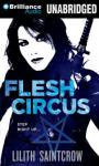 Flesh Circus: Jill Kismet Series, Book 4 (Unabridged) Audiobook, by Lilith Saintcrow
