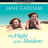 The Flight of the Maidens (Unabridged) Audiobook, by Jane Gardam