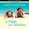 The Flight of the Maidens (Unabridged), by Jane Gardam