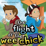 The Flight of the Wee Chick (Unabridged) Audiobook, by Donna Wolf Hancock