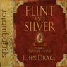 Flint & Silver: A Prequel to Treasure Island Audiobook, by John Drake