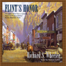 Flints Honor: The Sam Flint Series, Book 3 (Unabridged), by Richard S. Wheeler