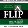 FLIP: How to Find, Fix, and Sell Houses for Profit (Unabridged), by Rick Villani