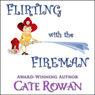 Flirting with the Fireman: A Romantic Short Story (Unabridged) Audiobook, by Cate Rowan