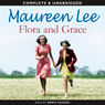 Flora and Grace (Unabridged) Audiobook, by Maureen Lee