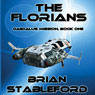 The Florians: Daedalus Mission, Book 1 (Unabridged) Audiobook, by Brian M. Stableford