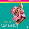 Flour Babies (Unabridged), by Anne Fine