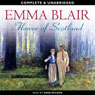 Flower of Scotland (Unabridged), by Emma Blair