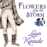Flowers from the Storm (Unabridged) Audiobook, by Laura Kinsale