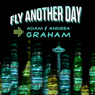 Fly Another Day: The Adventures of Powerhouse #1 and #2 (Volume 1) (Unabridged) Audiobook, by Adam E. Graham