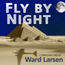 Fly by Night (Unabridged) Audiobook, by Ward Larsen
