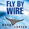Fly by Wire (Unabridged) Audiobook, by Ward Larsen