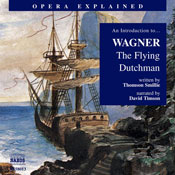 The Flying Dutchman: Opera Explained Audiobook, by Thomson Smillie