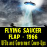The Flying Saucer Flap of 1966: UFOs and Goverment Cover-Ups Audiobook, by Reality Entertainment