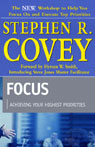 Focus: Achieving Your Highest Priorities (Unabridged) Audiobook, by Stephen R. Covey