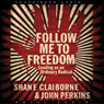 Follow Me to Freedom: Leading as an Ordinary Radical (Unabridged), by John Perkins