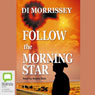 Follow the Morning Star (Unabridged) Audiobook, by Di Morrissey