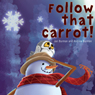 Follow that Carrot (Unabridged) Audiobook, by Jan Burman