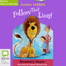 Follow that Lion!: Aussie Nibbles (Unabridged), by Rosemary Hayes