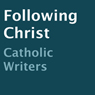 Following Christ (Unabridged), by Catholic Writers