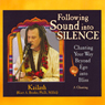 Following Sound into Silence: Chanting Your Way Beyond Ego into Bliss Audiobook, by Kailash Bruder