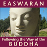 Following the Way of the Buddha Audiobook, by Eknath Easwaran
