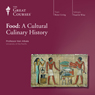Food: A Cultural Culinary History, by The Great Courses