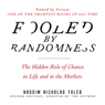 Fooled by Randomness: The Hidden Role of Chance in Life and in the Markets (Unabridged) Audiobook, by Nassim Nicholas Taleb
