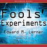 Fools Experiments (Unabridged) Audiobook, by Edward M. Lerner