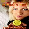 A Fools Fool (Unabridged), by Sandra K. Marshall