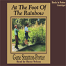 At the Foot of the Rainbow (Unabridged), by Gene Stratton-Porter