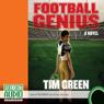 Football Genius (Unabridged), by Tim Green
