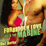 Forbidden Love with the Marine (Unabridged), by Dez Burke
