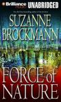Force of Nature: Troubleshooters Series (Unabridged) Audiobook, by Suzanne Brockmann
